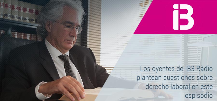 Dudas sobre contratos y derechos del trabajador en el consultorio jurídico de Sebastià Frau en IB3 Ràdio