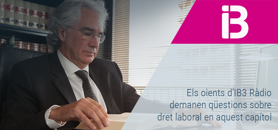 Dubtes sobre contractes i drets del treballador al consultori jurídic de Sebastià Frau a IB3 Ràdio