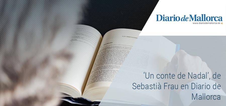'Un conte de Nadal', un artículo de Sebastià Frau para Diario de Mallorca