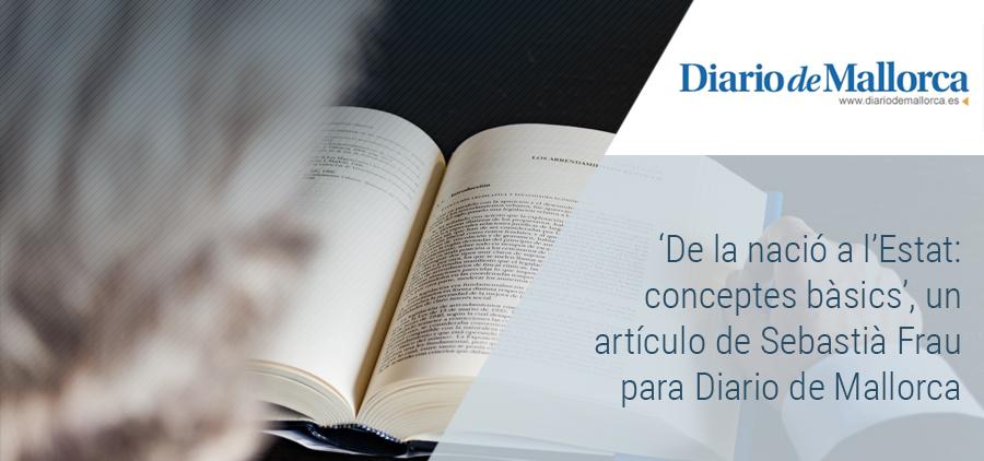 'De la nació a l'Estat: conceptes bàsics', un artículo de Sebastià Frau para Diario de Mallorca