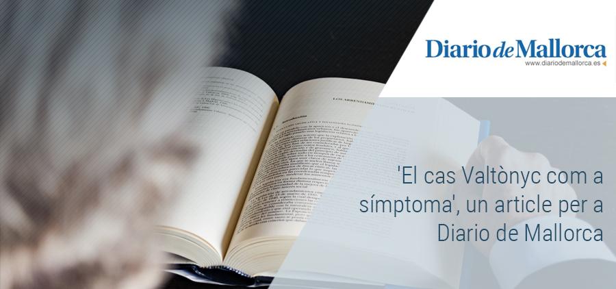 'El cas Valtònyc com a símptoma', un article per a Diario de Mallorca
